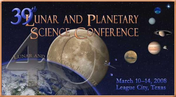 39th Lunar and Planetary Science Conference (LPSC 2008)